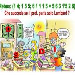 SatiRebus – Che succede se il prof. parla solo Lumbàrd?