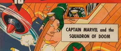 75 Years Ago This Month: Captain Marvel takes on the Squadron of Doom in Whiz Comics #7 (http://www.comics.org...