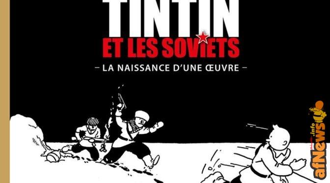 Tintin e i Soviet: Goddin spiega quando, come, perché e altro ancora